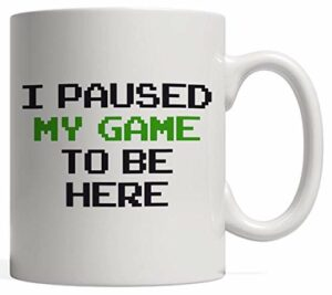 I Paused My Game to Be Here Gamer Mug | Funny Gaming Gift for Your Son & Daughter Who Plays All Day