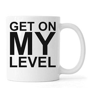 Get on My Level Gamer Gaming Logo Tasse à café en céramique Blanc